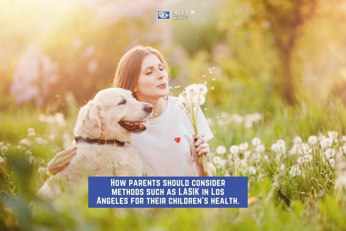 How parents should consider methods such as LASIK in Los Angeles for their children's health.