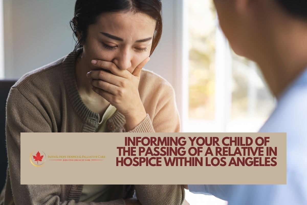 Informing your child of the passing of a relative in hospice within Los Angeles